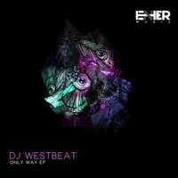 Dj Westbeat - Only Way