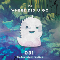KK - Where Did U Go