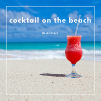Maitor - Cocktail On The Beach