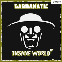 Gabbanatic - Insane World EP