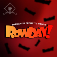 Madman the Greatest - Rowday