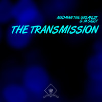 Madman the Greatest - The Transmission