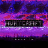 Spawn Of Pole - Huntcraft
