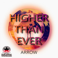 Arrow - Higher Than Ever