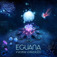 Eguana - Invisible Civilization, Vol. 2