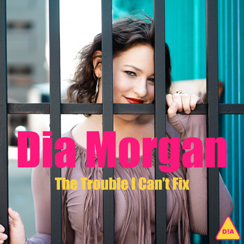 Dia Morgan - The Trouble I Can't Fix (Explicit)