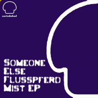 Someone Else - Flusspferd Mist