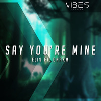 Elis - Say You're Mine