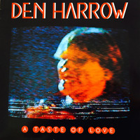 Den Harrow - A Taste of Love