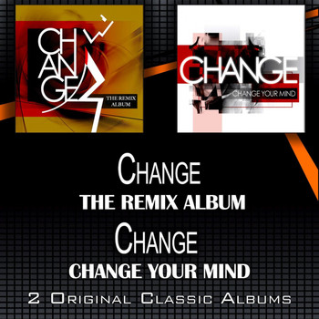 Change - The Remix Album - Change Your Mind