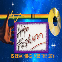 High Fashion - Is Reaching for the Sky!