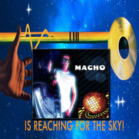 Macho - Is Reaching for the Sky!