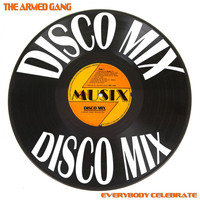 The Armed Gang - Everybody Celebrate (Disco Mix)