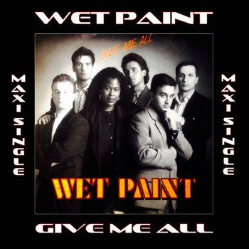 Wet Paint - Give Me All