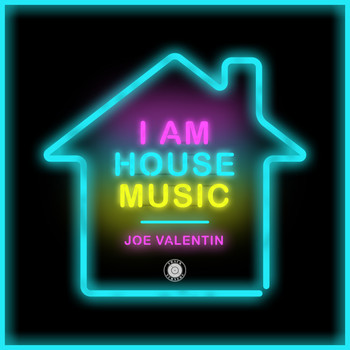 Joe Valentin - I AM HOUSE MUSIC