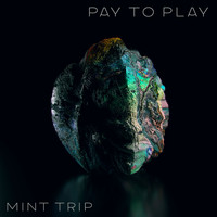 Mint Trip - Pay to Play