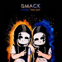 Smack - Check This Out