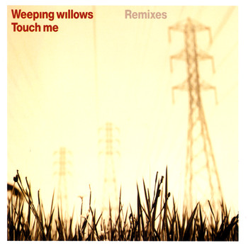 Weeping Willows - Touch Me