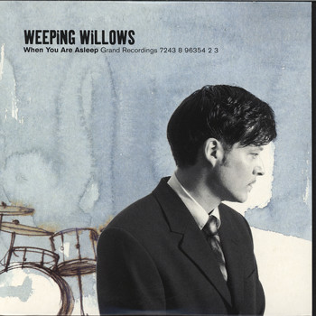 Weeping Willows - When You Are Asleep
