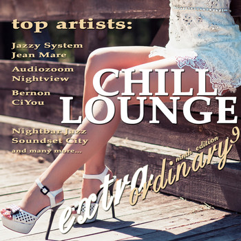 Various Artists - Extraordinary Chill Lounge, Vol. 9 (Best of Downbeat Chillout Lounge Café Pearls)