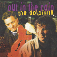 The Dolphins - Out in the Rain