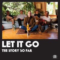 The Story So Far - Let It Go