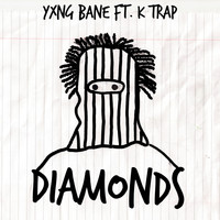 Yxng Bane - Diamonds (feat. K-Trap) (Explicit)
