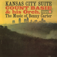 Count Basie & His Orchestra - Kansas City Suite: The Music of Benny Carter