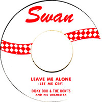 Dicky Doo & The Don'ts - Leave Me Alone (Let Me Cry)