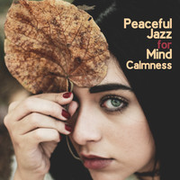 The Jazz Messengers - Peaceful Jazz for Mind Calmness