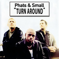 Phats & Small - Turn Around - Single