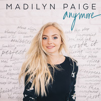 Madilyn Paige - Anymore