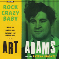 Art Adams & The Rhythm Knights - Rock Crazy Baby