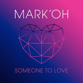 Mark 'Oh - Someone To Love