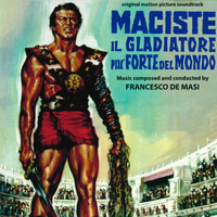Francesco De Masi - Maciste, il gladiatore più forte del mondo (Original motion picture soundtrack)