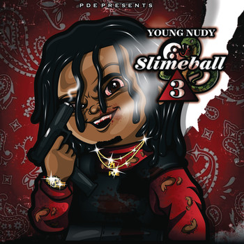 Young Nudy - SlimeBall 3 (Explicit)