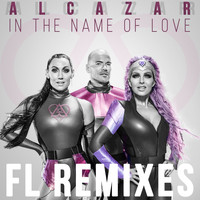 Alcazar - In the Name of Love (FL Remixes)