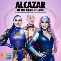 Alcazar - In the Name of Love (The Soundfactory Europride 2018 Mixes)