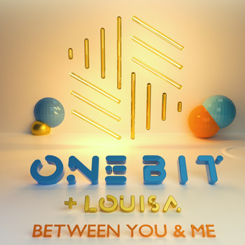 One Bit x Louisa - Between You and Me