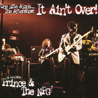 Prince & The New Power Generation - One Nite Alone... The Aftershow: It Ain't Over! (Up Late with Prince & The NPG) (Live)
