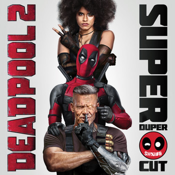 Various Artists - Deadpool 2 (Original Motion Picture Soundtrack) [Deluxe - Super Duper Cut] (Explicit)