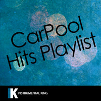 Instrumental King - Carpool Hits Playlist