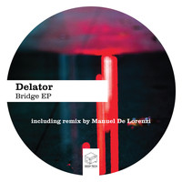 Delator - Bridge EP