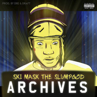 Ski Mask the Slump God - Archives (Explicit)