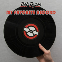 Bob Dylan - My Favorite Record