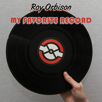 Roy Orbison - My Favorite Record