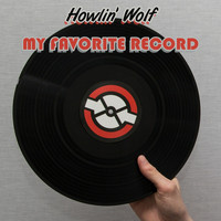 Howlin' Wolf - My Favorite Record