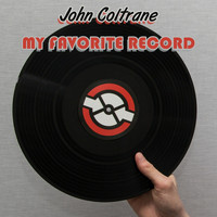 John Coltrane - My Favorite Record