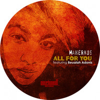 Maherkos - All For You (feat. Beualah Adonis)
