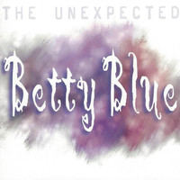 Betty Blue - The Unexpected